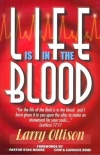 Life is in the Blood by Dr. Larry Ollison
