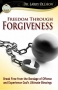 Freedom Through Forgiveness by Dr. Larry Ollison