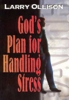 God's Plan for Handling Stress by Dr. Larry Ollison