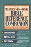 The Three-In-One Bible Reference Companion