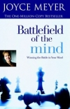 Battlefield of the Mind, Winning the Battle in Your Mind by Joyce Meyer