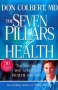Seven Pillars of Health by: Don Colbert, MD