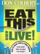 Eat This--and Live! by Don Colbert