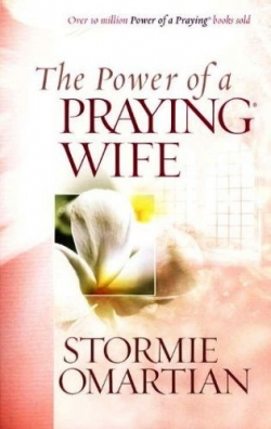 Power of a Praying Wife by Stormie Omartian