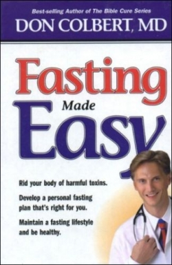 Fasting Made Easy by Don Colbert, MD