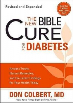 The New Bible Cure for Diabetes by Don Colbert M.D.