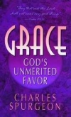 Grace: God's Unmerited Favor by Charles Spurgeon