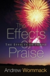 The Effects of Praise By: Andrew Wommack