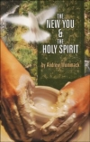 The New You & The Holy Spirit By: Andrew Wommack