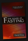The Power of Fasting by: Daniel King