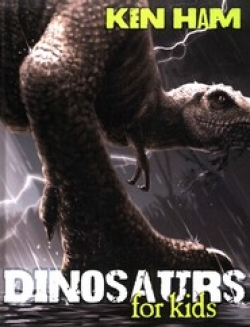 Dinosaurs for Kids By: Ken Ham