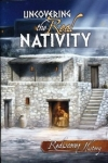 Uncovering the Real Nativity, Booklet By: Ken Ham