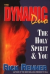 The Dynamic Duo: The Holy Spirit & You By: Rick Renner