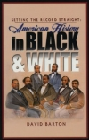 Setting the Record Straight: American History in Black & White By: David Barton