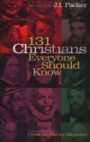 131 Christians Everyone Should Know By: Mark Galli