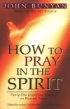 How To Pray in the Spirit By: John Bunyan