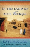 In the Land of Blue Burqas By: Kate McCord