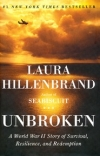 Unbroken: A World War II Story of Survival, Resilience, and Redemption By: Laura Hillenbrand