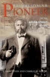 William J. Seymour: Pioneer of the Azusa Street Revival