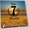 The Seven Feasts by Pastor David J. Gonzalez