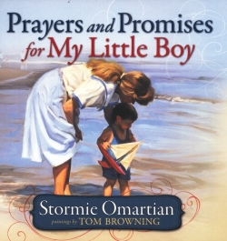 Prayers and Promises for My Little Boy By: Stormie Omartian