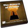 Secrets of Prayer by Pastor David J. Gonzalez