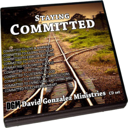 Staying Committed by Pastor David J. Gonzalez