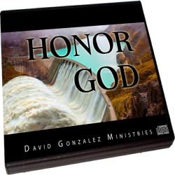 Honor God by Pastor David J. Gonzalez