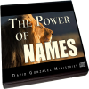 The Power of Names by Pastor David J. Gonzalez