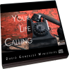 Your Life Calling by Pastor David J. Gonzalez
