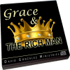 Grace & The Rich Man by Pastor David J. Gonzalez