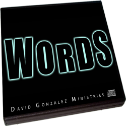 WORDS by Pastor David J. Gonzalez