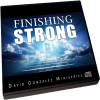 FINISHING STRONG by Pastor David J. Gonzalez
