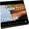 THE POWER OF THE TONGUE by Pastor David J. Gonzalez
